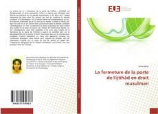 Buchcover von La fermeture de la porte de l'ijtihâd en droit musulman