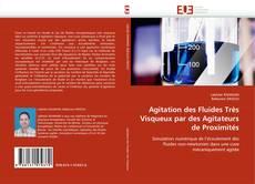 Bookcover of Agitation des Fluides Très Visqueux par des Agitateurs de Proximités