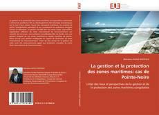 Bookcover of La gestion et la protection des zones maritimes: cas de Pointe-Noire