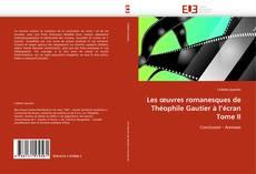 Bookcover of Les œuvres romanesques de Théophile Gautier à l'écran Tome II