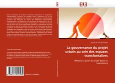 Bookcover of La gouvernance du projet urbain au sein des espaces transfontaliers