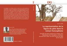 Couverture de La représentation de la figure du père dans le roman francophone
