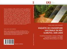 Couverture de ENQUÊTE DE COUVERTURE VACCINALE EN RDC (LUBUTU), JUIN 2009