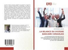 Bookcover of LA RELANCE DU SYSTEME BANCAIRE CONGOLAIS