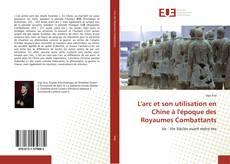 Buchcover von L'arc et son utilisation en Chine à l'époque des Royaumes Combattants
