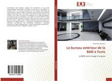 Обложка Le bureau extérieur de la BAD à Tunis