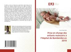Buchcover von Prise en charge des enfants malnutris à l'hôpital de Bembèrèkè en 2010