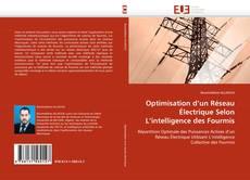 Optimisation d'un Réseau Électrique Selon L'intelligence des Fourmis kitap kapağı