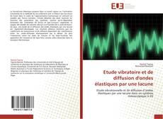 Etude vibratoire et de diffusion d'ondes élastiques par une lacune kitap kapağı