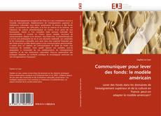Capa do livro de Communiquer pour lever des fonds: le modèle américain