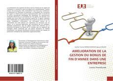 Copertina di AMELIORATION DE LA GESTION DU BONUS DE FIN D'ANNEE DANS UNE ENTREPRISE