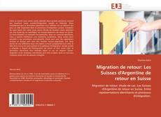 Capa do livro de Migration de retour: Les Suisses d'Argentine de retour en Suisse