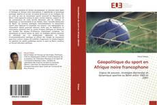 Couverture de Géopolitique du sport en Afrique noire francophone
