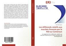 Copertina di Les différends relatifs aux marchés financés par le FED au Cameroun