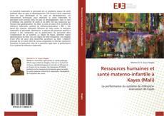 Обложка Ressources humaines et santé materno-infantile à Kayes (Mali)