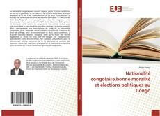 Bookcover of Nationalité congolaise,bonne moralité et élections politiques au Congo