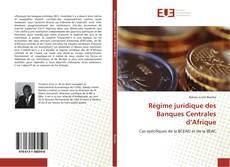Couverture de Régime juridique des Banques Centrales d'Afrique