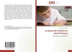 Couverture de La place de l'enfant en droit français