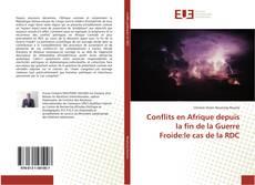 Bookcover of Conflits en Afrique depuis la fin de la Guerre Froide:le cas de la RDC