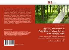 Capa do livro de Espaces, Ressources et Potentiels en périphérie du Parc Niokolo Koba