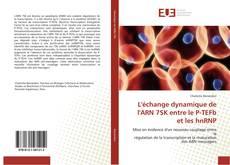Bookcover of L'échange dynamique de l'ARN 7SK entre le P-TEFb et les hnRNP