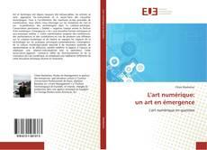 Bookcover of L'art numérique:  un art en émergence