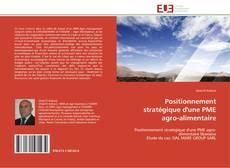 Positionnement stratégique d'une PME agro-alimentaire kitap kapağı