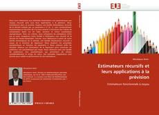 Bookcover of Estimateurs  récursifs et leurs applications à la prévision