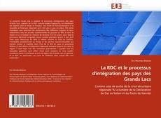La RDC et le processus d'intégration des pays des Grands Lacs kitap kapağı
