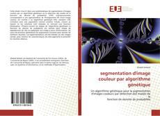 Bookcover of segmentation d'image couleur par algorithme génétique