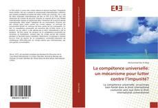 Bookcover of La compétence universelle: un mécanisme pour lutter contre l'impunité?