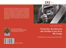Bookcover of PROTECTION DES RÉSERVES DES GORILLES A L'EST DE LA RD.CONGO