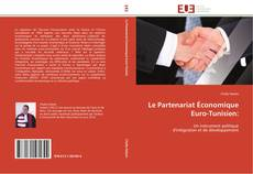 Couverture de Le Partenariat Économique  Euro-Tunisien: