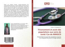 Financement et accès des populations aux soins de santé: Cas de AMASCO的封面