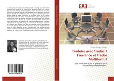 Bookcover of Traduire avec Trados 7 Freelance et Trados Multiterm 7
