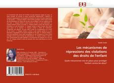 Bookcover of Les mécanismes de répressions des violations des droits de l'enfant
