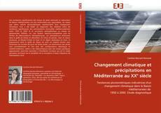 Bookcover of Changement climatique et précipitations en Méditerranée au XX° siècle