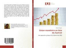 Bookcover of Union monétaire en Asie du Sud-est