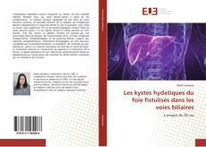 Les kystes hydatiques du foie fistulisés dans les voies biliaires kitap kapağı