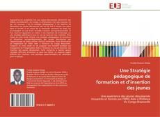 Couverture de Une Stratégie pédagogique de formation et d'insertion des jeunes