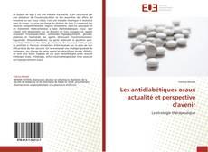 Bookcover of Les antidiabétiques oraux actualité et perspective d'avenir