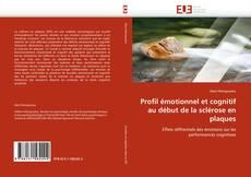 Bookcover of Profil émotionnel et cognitif au début de la sclérose en plaques