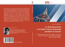 Bookcover of Le divertissement  à la Radio Suisse Romande  pendant la Guerre