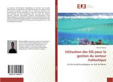 Copertina di Utilisation des SIG pour la gestion du secteur halieutique