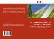 Couverture de Valorisation touristique des ressources forestières
