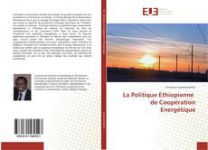 La Politique Ethiopienne de Coopération Energétique kitap kapağı