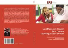 Bookcover of La diffusion de l'italien dans l'espace sociolinguistique africain