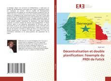Bookcover of Décentralisation et double planification: l'exemple du PRDI de Fatick