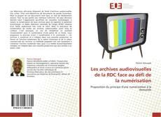 Couverture de Les archives audiovisuelles de la RDC face au défi de la numérisation
