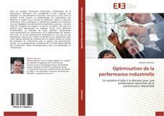 Bookcover of Optimisation de la performance industrielle